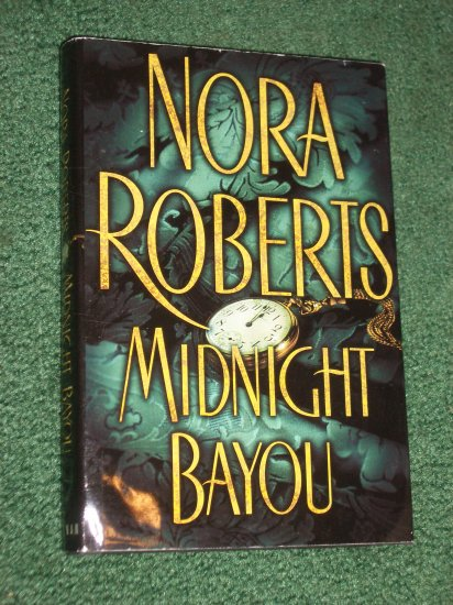 Midnight Bayou by Nora Roberts Hardcover Dust Jacket Putnam, 2001