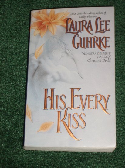 His Every Kiss by LAURA LEE GUHRKE Historical Romance 2004 Guilty Series