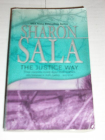 The Justice Way by SHARON SALA 3 in 1 Romantic Suspense PB 2002