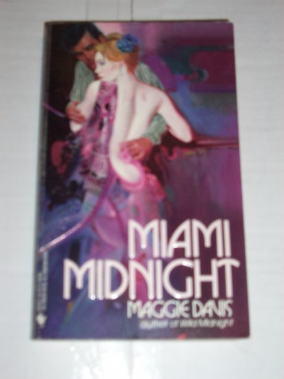 Miami Midnight by MAGGIE DAVIS Romantic Suspense 1989