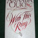 With This Ring by AMANDA QUICK Historical Regency Romance Hardcover Dust Jacket 1998