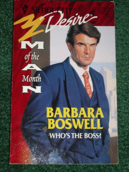 Who's the Boss by BARBARA BOSWELL Silhouette Desire #1069 May97 Man of the Month series