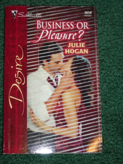 Business or Pleasure? by JULIE HOGAN Silhouette Desire Romance #1614 Oct04