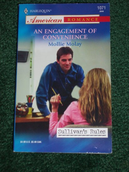 An Engagement of Convenience MOLLIE MOLAY Harlequin American Romance No 1071 Jun05 Sullivan's Rules