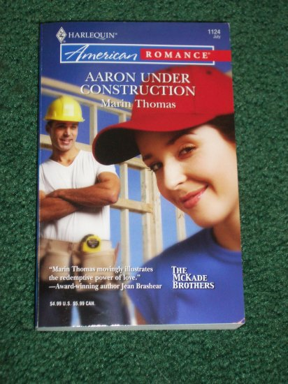 Aaron Under Construction MARIN THOMAS Harlequin American Romance No 1124 Jul06 The McKade Brothers