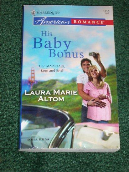 His Baby Bonus by LAURA MARIE ALTOM Harlequin American Romance No 1110 Apr06 U.S. Marshals