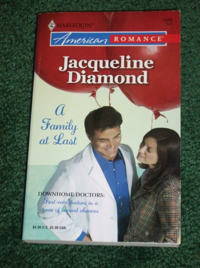 A Family at Last by JACQUELINE DIAMOND Harlequin American Romance No 1109 Apr06 Downhome Doctors