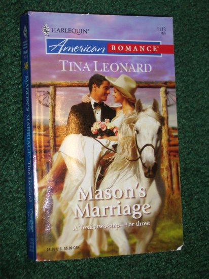 Mason's Marriage by TINA LEONARD Harlequin American Romance #1113 May06 Cowboys by the Dozen