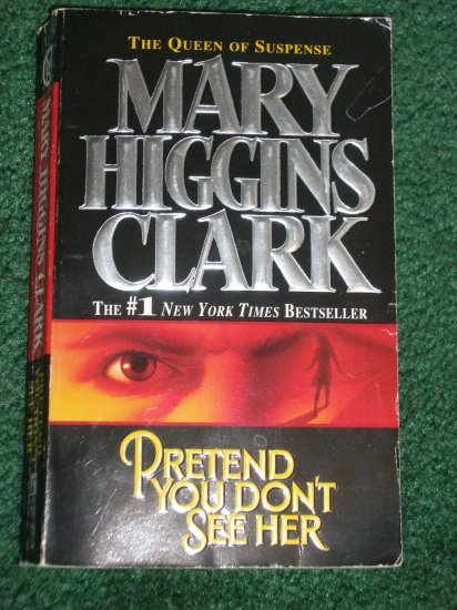 Pretend You Don't See Her by Mary Higgins Clark Mystery and Suspense 1997