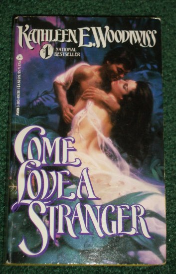 Come Love a Stranger by Kathleen E. Woodiwiss Historical Romance PB 1986