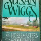 The Horsemaster's Daughter by Susan Wiggs Historical Virginia Romance 2003 Calhoun Chronicles Series