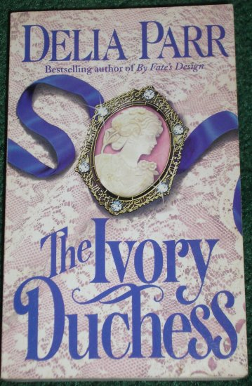 The Ivory Duchess by DELIA PARR Historical Victorian Romance 1997 SIGNED BY AUTHOR