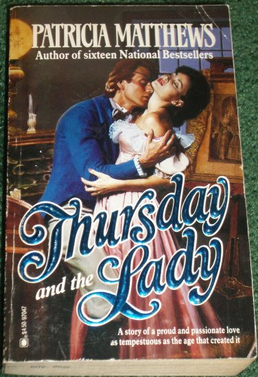 Thursday and the Lady by PATRICIA MATTHEWS Historical Early American Romance 1987