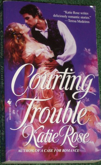 Courting Trouble by KATIE ROSE Historical Victorian Romance 2000