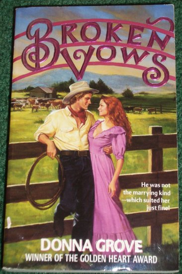 Broken Vows by DONNA GROVE Historical Western Romance 1995