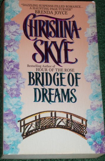 Bridge of Dreams by CHRISTINA SKYE Ghostly Historical Romance 1995 Draycott Abbey Series