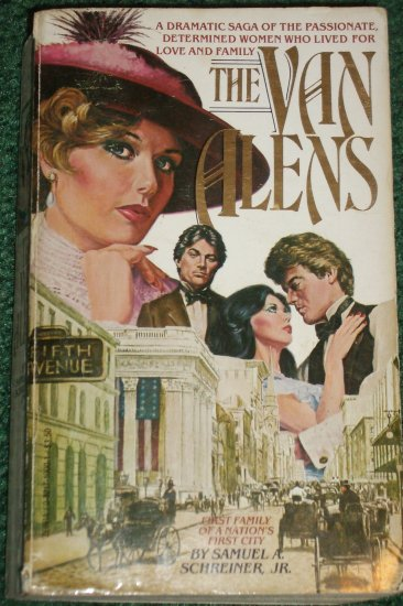 The Van Alens by SAMUEL A. SCHREINER, JR. Sweeping Historical Saga PB