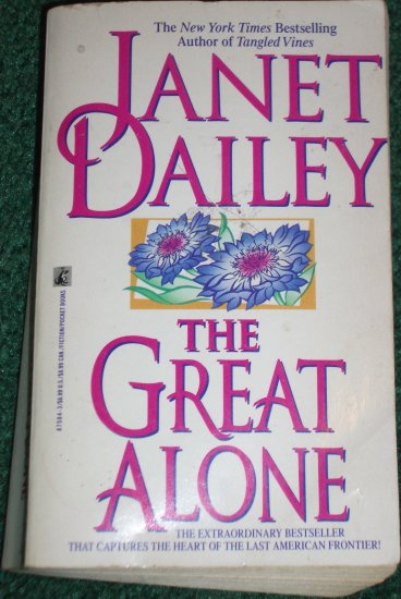 The Great Alone by Janet Dailey Passionate Saga of the American Frontier 1987