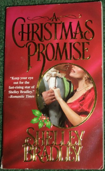 A Christmas Promise by SHELLEY BRADLEY A Zebra Historical Victorian Romance 2001