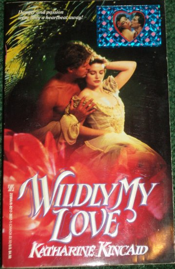 Wildly My Love by KATHARINE KINCAID Zebra Historical Amazon Jungle Romance 1990