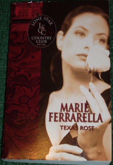 Texas Rose by MARIE FERRARELLA Silhouette Romance PB 2002 Lone Star Country Club