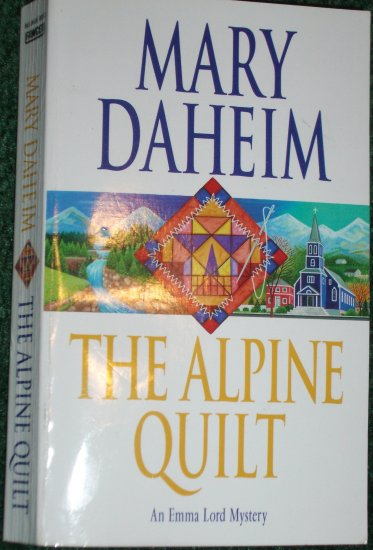 The Alpine Quilt by MARY DAHEIM An Emma Lord Mystery Paperback 2005