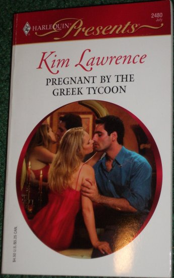 Pregnant By The Greek Tycoon by KIM LAWRENCE Harlequin Presents No 2480 Jul05 Greek Tycoons
