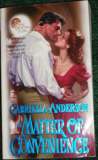 A Matter of Convenience GABRIELLA ANDERSON Zebra Ballad Regency Romance 2000 The Destiny Coin Series