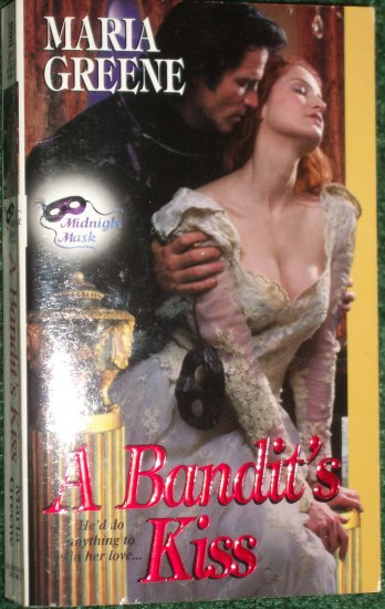 A Bandit's Kiss by Maria Greene A Zebra Ballad Historical Georgian Romance 2000 Midnight Mask Series