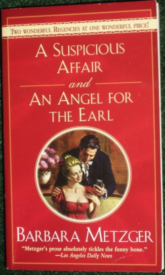 A Suspicious Affair and An Angel for the Earl by BARBARA METZGER 2-in-1 Signet Regency Romance 2000