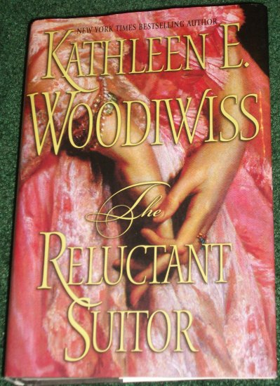 The Reluctant Suitor by Kathleen E. Woodiwiss Regency Romance Hardcover Dust Jacket 2003 Large Print