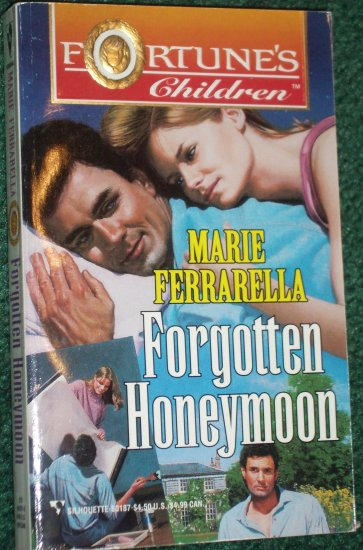 Forgotten Honeymoon by MARIE FERRARELLA A Fortune's Children Silhouette Romance PB 1997