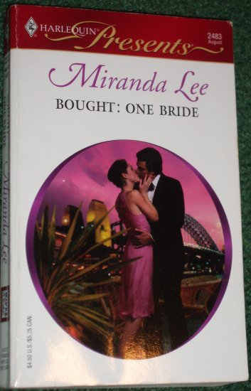 Bought: One Bride by MIRANDA LEE Harlequin Presents No 2483 Aug05 Wives Wanted!