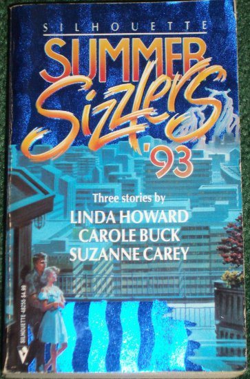 Silhouette Summer Sizzlers 1993 LINDA HOWARD, CAROLE BUCK, SUZANNE CAREY 3-in-1 Romance
