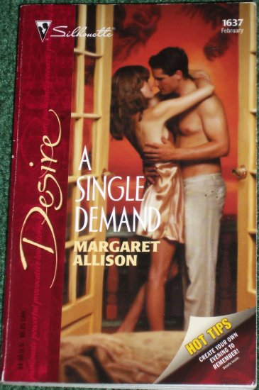 A Single Demand by MARGARET ALLISON Silhouette Desire No 1637 Feb05