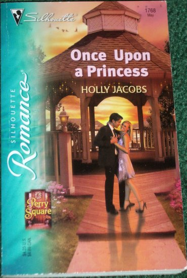 Once Upon a Princess by HOLLY JACOBS Silhouette Romance No 1768 May05 Perry Square