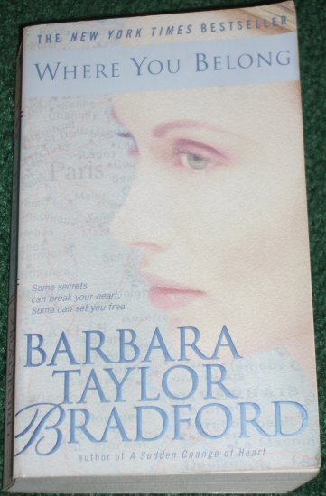 Where You Belong by BARBARA TAYLOR BRADFORD Lively, Powerful, Suspenseful 2000