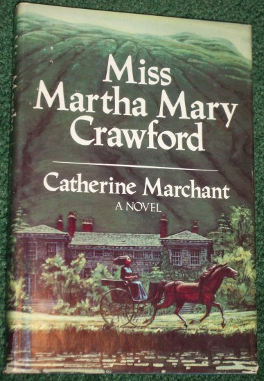 Miss Martha Mary Crawford CATHERINE MARCHANT Historical Victorian Romance Hardcover Dust Jacket 1997
