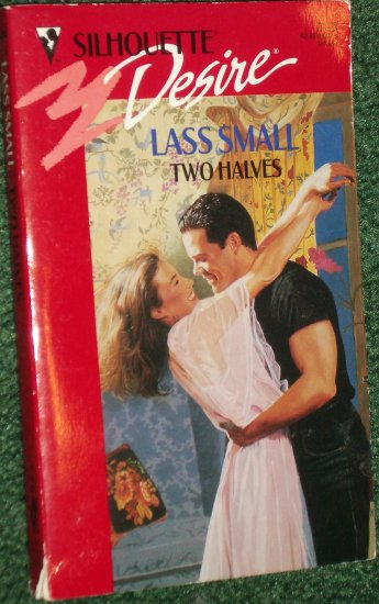 Two Halves by LASS SMALL Vintage Silhouette Desire Romance PB #743 Oct92 Fabulous Brown Brothers