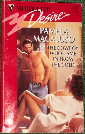 The Cowboy Who Came in From the Cold by PAMELA MACALUSO Silhouette Desire #1152 Jun98