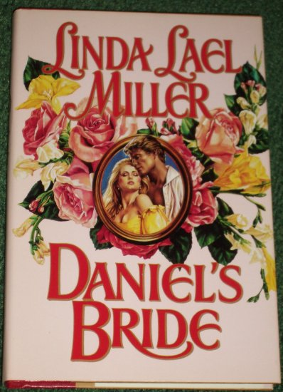 Daniel's Bride by LINDA LAEL MILLER Historical Western Romance Hardback with Dust Jacket 1992
