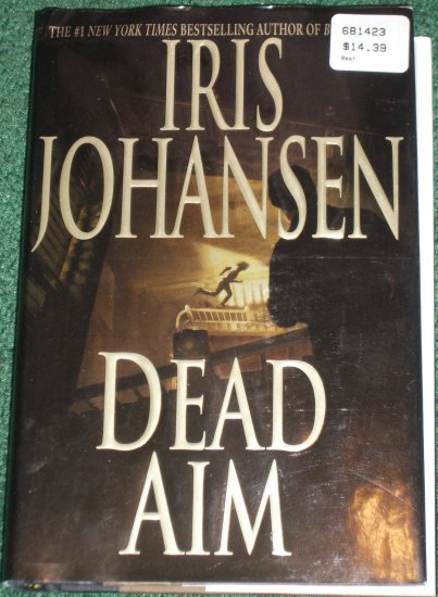 Dead Aim by IRIS JOHANSEN Alex Graham Thriller Hardback with Dust Jacket