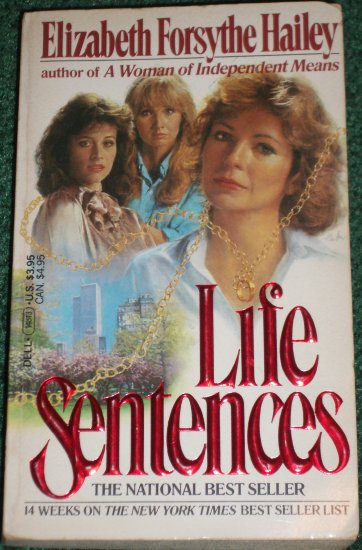 Life Sentences by ELIZABETH FORSYTHE HAILEY 14 Weeks on the NY Times Best Seller List PB 1982