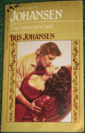 The Reluctant Lark by IRIS JOHANSEN A Loveswept Romance 1983