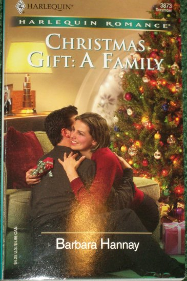 Christmas Gift: A Family by BARBARA HANNAY Harlequin Romance No 3873 Dec05