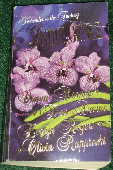 Indulgence by CONNIE BENNETT, THEA DEVINE, EVELYN ROGERS, OLIVIA RUPPRECHT Romance 1997