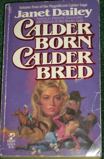 Calder Born, Calder Bred by Janet Dailey Contemporary Western Romance Paperback 1984