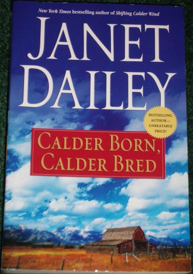 Calder Born, Calder Bred by Janet Dailey Contemporary Western Romance Oversized 2003
