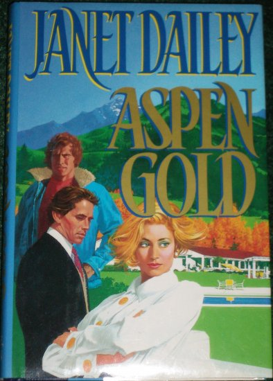 Aspen Gold by Janet Dailey Hardback with Dust Jacket 1991
