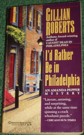 I'd Rather Be in Philadelphia by Gillian Roberts An Amanda Pepper Cozy Mystery Whodunit 1993